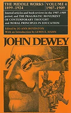 John Dewey: The Middle Works, 1899-1924, Volume 4: 1907-1909 9780809307760