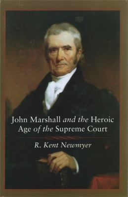 John Marshall and the Heroic Age of the Supreme Court 9780807132494