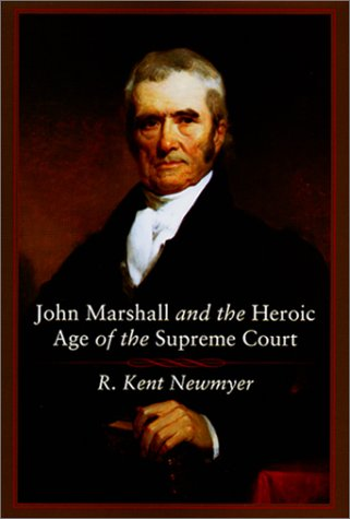 John Marshall and the Heroic Age of the Supreme Court 9780807127018