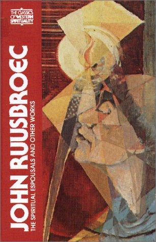 John Ruusbroec: The Spiritual Espousals and Other Works 9780809127290