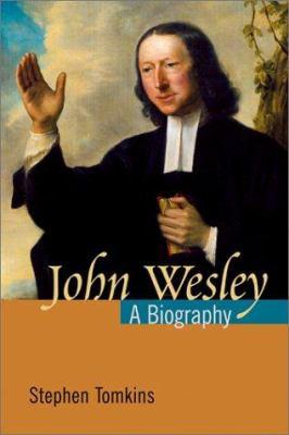 John Wesley: A Biography 9780802824998