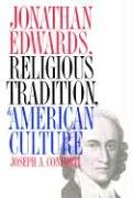 Jonathan Edwards, Religious Tradition, and American Culture 9780807845356