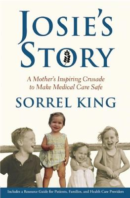 Josie's Story: A Mother's Inspiring Crusade to Make Medical Care Safe 9780802119209