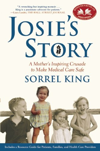 Josie's Story: A Mother's Inspiring Crusade to Make Medical Care Safe 9780802145048