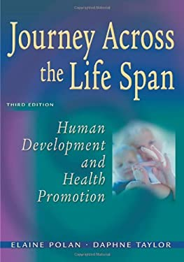 Journey Across the Life Span: Human Development and Health Promotion 9780803615939