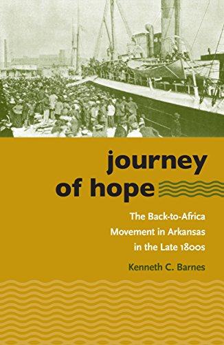Journey of Hope: The Back-To-Africa Movement in Arkansas in the Late 1800s 9780807855508