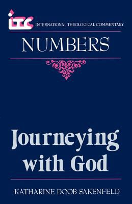 Journeying with God: A Commentary on the Book of Numbers 9780802841261