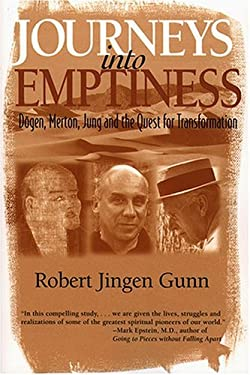 Journeys Into Emptiness: Dogen, Merton, Jung and the Quest for Transformation 9780809139330