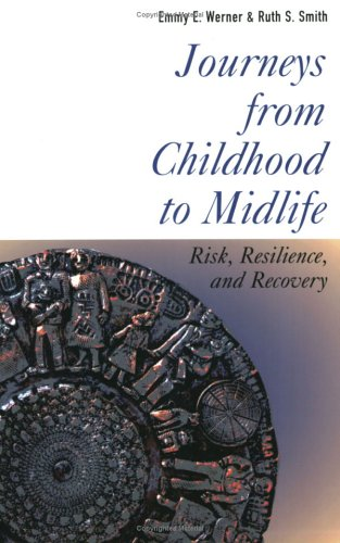 Journeys from Childhood to Midlife: Risk, Resilience, and Recovery 9780801487385