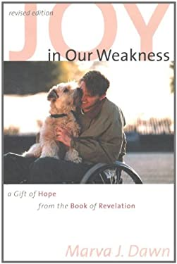 Joy in Our Weakness: A Gift of Hope from the Book of Revelation 9780802860699