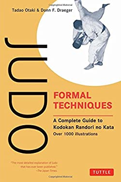 Judo Formal Techniques: A Complete Guide to Kodokan Randori No Kata 9780804816762