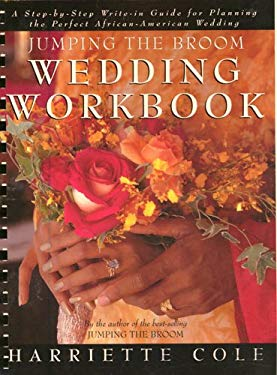 Jumping the Broom Wedding Workbook: A Step-By-Step Write-In Guide for Planning the Perfect... 9780805042122