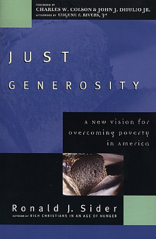 Just Generosity: A New Vision for Overcoming Poverty in America 9780801060151