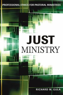 Just Ministry: Professional Ethics for Pastoral Ministers 9780809146314