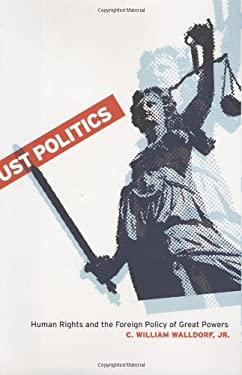 Just Politics : Human Rights and the Foreign Policy of Great Powers