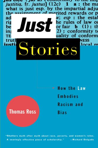 Just Stories: How the Law Embodies Racism and Bias 9780807044018
