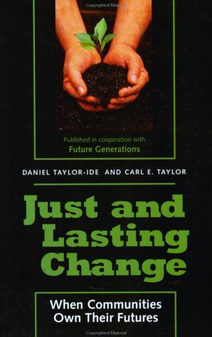 Just and Lasting Change: When Communities Own Their Futures 9780801868252