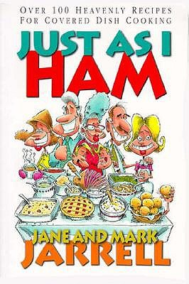 Just as I Ham: Over 100 Heavenly Recipes for Covered Dish Cooking 9780805401769