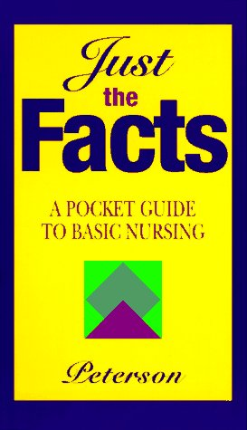 Just the Facts: A Pocket Guide to Basic Nursing 9780801678776