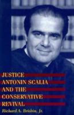 Justice Antonin Scalia and the Conservative Revival 9780801860942