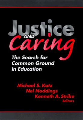 Justice and Caring: The Search for Common Ground in Education 9780807738184