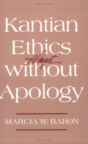 Kantian Ethics Almost Without Apology 9780801486043