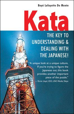 Kata Key to Understanding & Dealing W/The Japanese 9780804833868