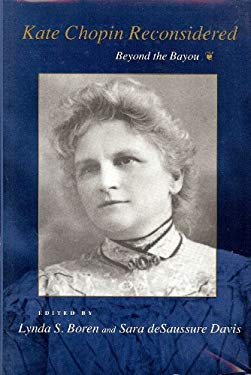 Kate Chopin Reconsidered: Beyond the Bayou 9780807117217