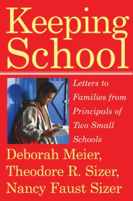Keeping School: Letters to Families from Principals of Two Small Schools 9780807032657