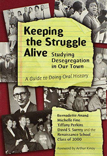 Keeping the Struggle Alive: Studying Desegregation in Our Town: A Guide to Doing Oral History 9780807741450