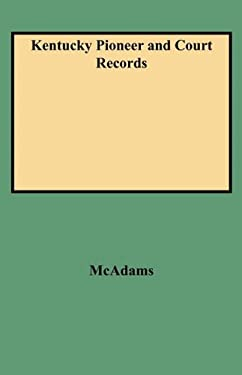 Kentucky Pioneer and Court Records 9780806302171