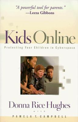 Kids Online: Protecting Your Children in Cyberspace 9780800756727