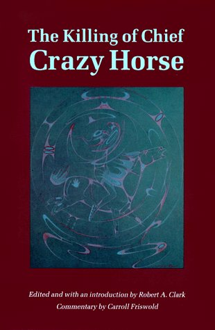 The Killing of Chief Crazy Horse 9780803263307