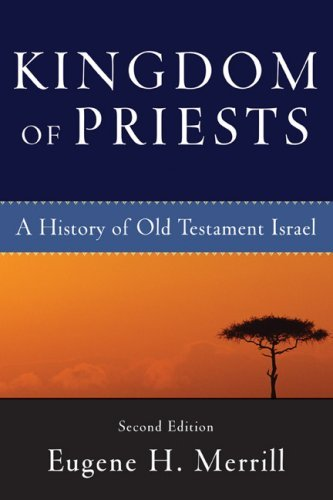 Kingdom of Priests: A History of Old Testament Israel 9780801031991