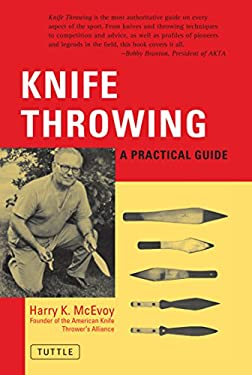 Knife Throwing Knife Throwing: A Practical Guide a Practical Guide 9780804810999