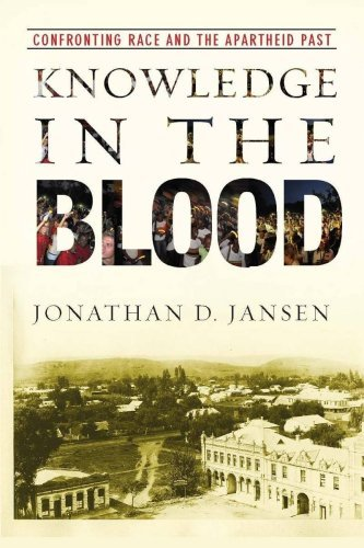Knowledge in the Blood: Confronting Race and the Apartheid Past 9780804761956