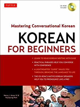 Korean for Beginners: Mastering Conversational Korean [With CDROM]