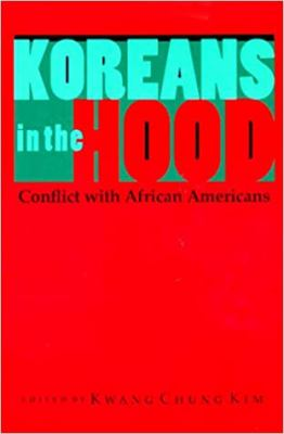 Koreans in the Hood: Conflict with African Americans 9780801861048
