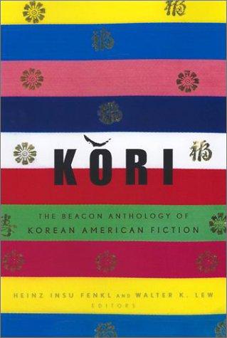 Kori: The Beacon Anthology of Korean American Fiction 9780807059166