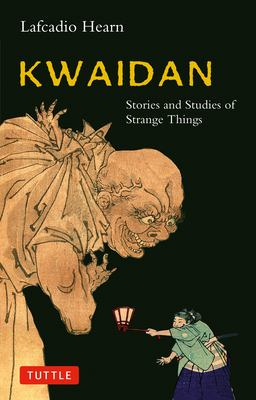 Kwaidan: Stories and Studies of Strange Things