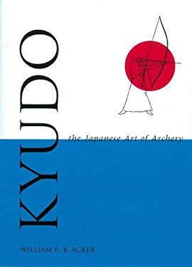 Kyudo the Japanese Art of Archery 9780804821094