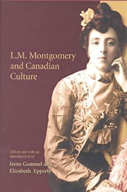 LM Montgomery & Canadian Cultu 9780802044068
