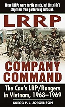 LRRP Company Command: The Cav's Lrp/Rangers in Vietnam, 1968-1969 9780804119207