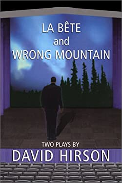La Bete and Wrong Mountain: Two Plays 9780802138217