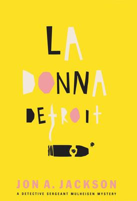 La Donna Detroit: A Detective Sergeant Mulheisen Mystery 9780802138224