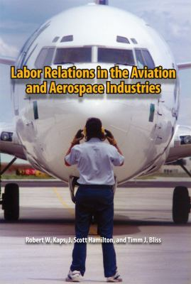 Labor Relations in the Aviation and Aerospace Industries 9780809330430