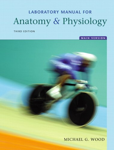 Laboratory Manual for Anatomy & Physiology, Main Version 9780805373684