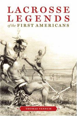 Lacrosse Legends of the First Americans 9780801886287
