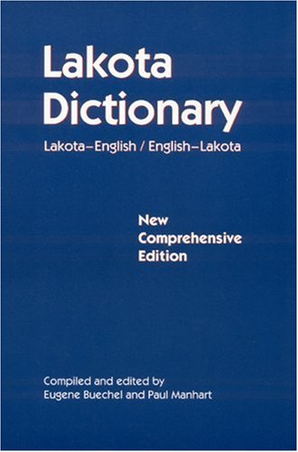Lakota Dictionary: Lakota-English / English-Lakota, New Comprehensive Edition 9780803261990