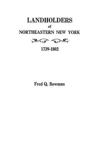 Landholders of Northeastern New York, 1739-1802 9780806310268